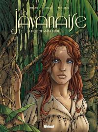 La Javanaise. Volume 1, La fille de Mata Hari