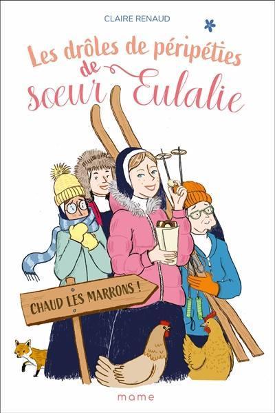 Les drôles de péripéties de soeur Eulalie. Volume 2, Chaud les marrons !