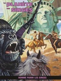 La planète des singes. Volume 2, Homme parmi les singes