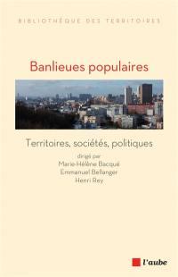 Banlieues populaires : territoires, sociétés, politiques