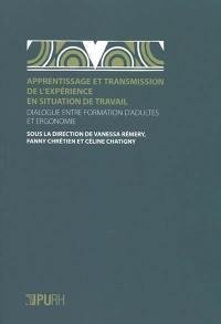 Apprentissage et transmission de l'expérience en situation de travail
