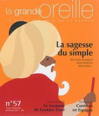 Grande oreille (La). n° 57, La sagesse du simple