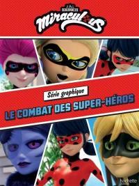 Miraculous, Le combat des super-héros