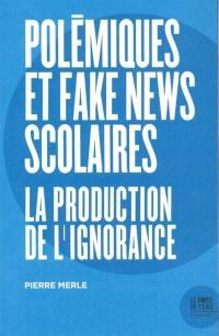Polémiques et fake news scolaires