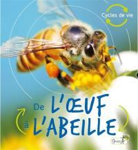 De l'oeuf à l'abeille