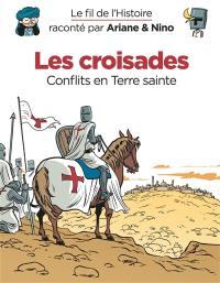 Le fil de l'histoire raconté par Ariane & Nino, Les croisades