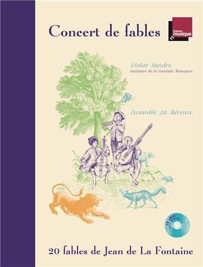 Concert de fables : 20 fables de Jean de La Fontaine