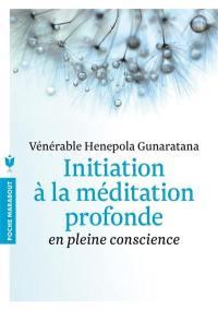 Initiation à la méditation profonde