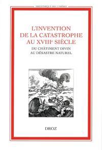 L'invention de la catastrophe au XVIIIe siècle
