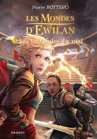 Les mondes d'Ewilan. Volume 3, Les tentacules du mal