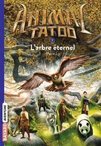 Animal tatoo. Volume 7, L'arbre éternel
