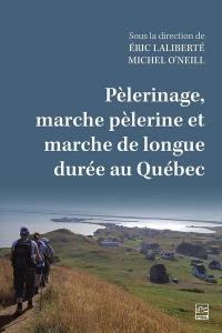 Pèlerinage, marche pèlerine et marche de longue durée au Québec
