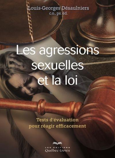 Les agressions sexuelles et la loi  : test d'évaluation pour réagir efficacement
