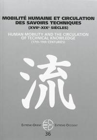 Extrême-Orient, Extrême-Occident. n° 36, Mobilité humaine et circulation des savoirs techniques