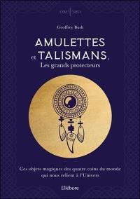 Amulettes et talismans, les grands protecteurs