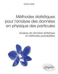 Méthodes statistiques pour l'analyse des données en physique des particules