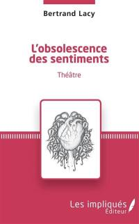 L'obsolescence des sentiments
