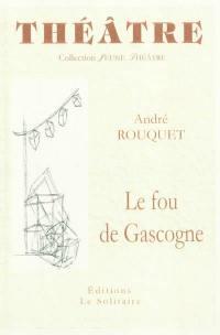 Le fou de Gascogne
