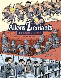 Allons z'enfants. Vol. 1. François & Josette : de 1870 à 1918