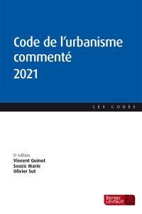 Code de l'urbanisme commenté 2021