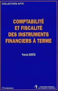 Comptabilité et fiscalité des instruments financiers à terme