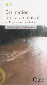 Estimation de l'aléa pluvial en France métropolitaine