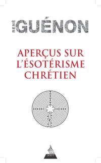 Aperçus sur l'ésotérisme chrétien