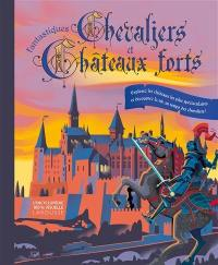 Fantastiques chevaliers et châteaux forts : explorez les châteaux les plus spectaculaires et découvrez la vie au temps des chevaliers !
