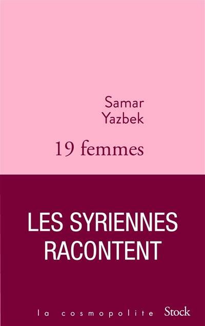 19 femmes : les Syriennes racontent