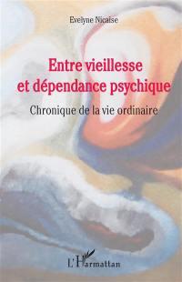 Entre vieillesse et dépendance psychique