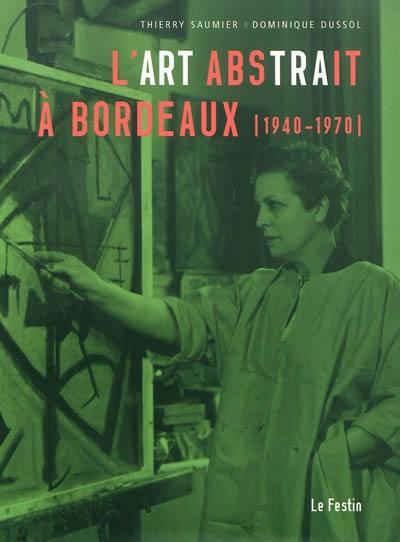 L'art abstrait à Bordeaux, 1940-1970