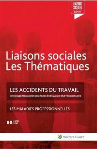 Liaisons sociales. Les thématiques, n° 88. Les accidents du travail : décryptage des nouvelles procédures de déclaration et de reconnaissance