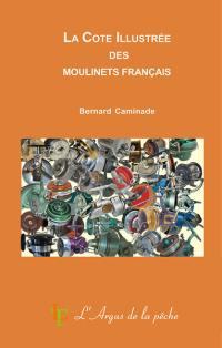 La cote illustrée des moulinets français
