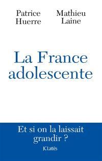 La France, éternelle adolescente