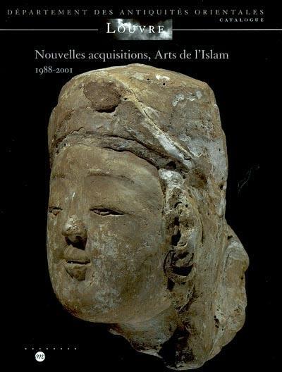 Nouvelles acquisitions, arts de l'Islam 1988-2001