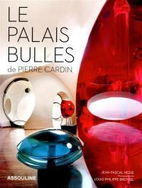 Le palais Bulles de Pierre Cardin