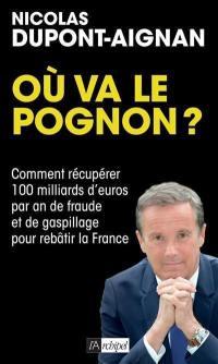 Où va le pognon ? : comment récupérer 100 milliards d'euros par an de fraude et de gaspillage pour rebâtir la France