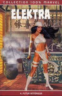 Elektra. Volume 4, Futur antérieur