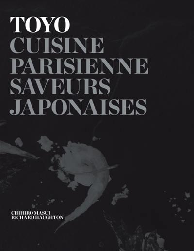 Toyo : cuisine parisienne, saveurs japonaises