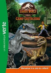 Jurassic World. Volume 1, Bienvenue à la colo du crétacé !