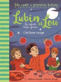 Lubin et Lou. Volume 5, L'éclipse rouge