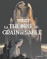 Les cités obscures, La théorie du grain de sable