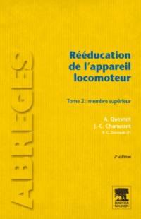 Rééducation de l'appareil locomoteur. Volume 2, Membre supérieur