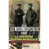 Les missions spéciales pendant la Première Guerre mondiale