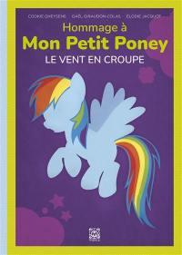 Hommage à Mon petit poney : le vent en croupe