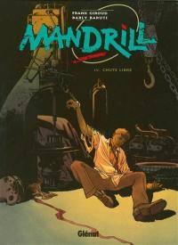 Mandrill. Volume 4, Chute libre