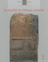 Bulletin archéologique du Comité des travaux historiques et scientifiques, Antiquité, archéologie classique. n° 37, La société de l'Afrique romaine