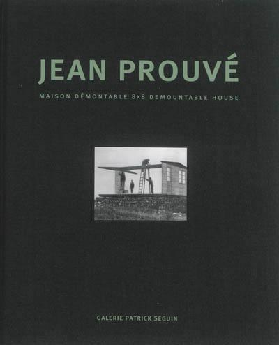 Jean Prouvé : maison démontable 8 x 8 = Jean Prouvé : 8 x 8 demountable house