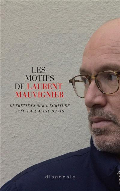 Les motifs de Laurent Mauvignier