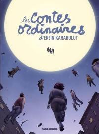 Les contes ordinaires d'Ersin Karabulut